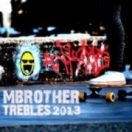 MBrother - Trebles 2013  (Extended Edit)