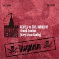 Axwell vs Soul Avengerz - I Found Sunshine  (Marty Fame Bootleg)