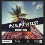 Miami Reest - I Want You   (Extended Mix)