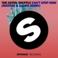 The Aston Shuffle - Can\'t Stop Now  (Matisse & Sadko Remix)