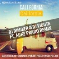 Cali Fornia - California  (DJ DimixeR & DJ Viduta ft. Mike Prado remix)