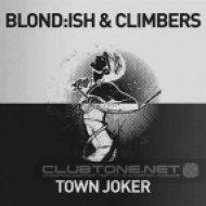 Blond:ish & Climbers - Town Joker  (Going Deeper Remix)