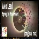 Alex Lead - Spring In Your Heart (Original Mix)