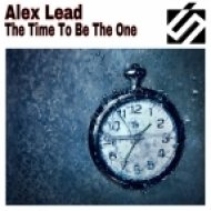 Alex Lead - The Time To Be The One  (Original Mix)