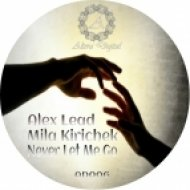 Alex Lead & Mila Kirichek - Never Let Me Go  (Original Mix)