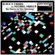Block & Crown, Michael Murica - Be There In The Mornin\'  (Peaktime Clubmix)