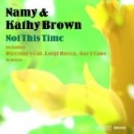 Namy, Kathy Brown - Not This Time  (Director\'s Cut Classic Mix)