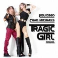 Liquid360 & Chad Michaels - Tragic Girl  (Lenny B Extended Mix)