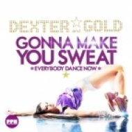 Dexter & Gold - Gonna Make You Sweat (Everybody Dance Now)  (G Mix Edit)