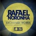 Rafael Noronha - Exchange Words  (Original Mix)