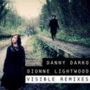 Danny Darko, Dionne Lightwood - Visible  (Joshua C. James Deep Remix)