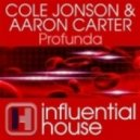 Cole Jonson, Aaron Carter - Profunda  (Original Mix)