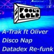 A - Trak feat. Oliver - Disco Nap  (Datadex Edit)