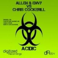Allen & Envy vs. Chris Cockerill - Acidic  (Original Mix)