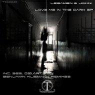 Legamen, Johni - Love Me In The Dark  (Original Mix)