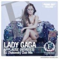 Lady Gaga - Applause  (DJ Zhukovsky Сlub Mix)