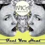 ivica - Feel Your Heat ()