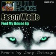 Jason Wolfe - Feel My House  (Original Mix)