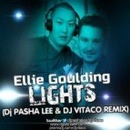 Ellie Goulding - Lights  (DJ Pasha Lee & DJ Vitaco Remix)