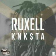 Ruxell - KNK$TA ()
