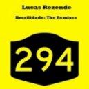 Delgado, Lucas Rezende - Brasilidade  (Delgado Remix)