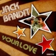 Jack Bandit - Your Love  (Disco Funk Mix)