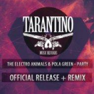 The Electro Animals & Pola Green - Party  (Original Pop Mix)
