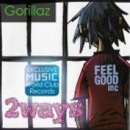 Gorillaz - Feel Good Inc.  (2ways Remix)