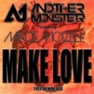 Another Monster ft. Mademoizell - Make Love by  ()