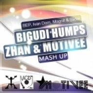 BEP, Ivan Dorn, Magnit & Slider - Bigudi humps  (Zhan & Motivee Mash Up)
