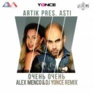 Artik pres. Asti - Очень Очень  (Alex Menco & DJ Yonce Remix)