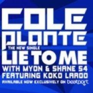 Cole Plante, Myon & Shane 54 feat. Koko Laroo - Lie To Me  (Juventa Remix)