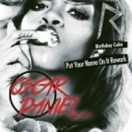 Rihanna - Birthday Cake  (Put Your Name On It Oscar Daniel Re-work)