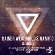 Namito, Rainer Weichhold - Dead Mouse  (Crespo, David Chrissor Remix)