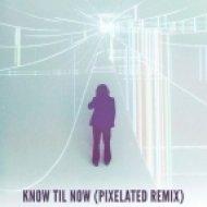 Jim James - Know Til Now  (Pixelated remix)