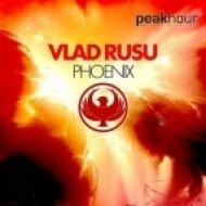 Vlad Rusu - Phoenix  (Original Mix)
