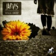 Jarvis - Walk Away ()