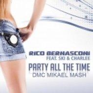 Rico Bernasconi ft. Tanja La Croix  - Party All The Time  (DMC Mikael Mash)