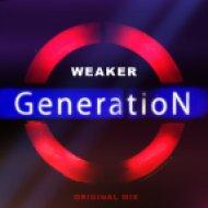 WeakeR - My Generation  (Original Mix)