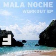 Mala Noche - MOJO  (Original Mix)