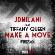 JDMilani feat. Tiffany Queen - Make A Move  (Original Mix)