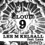Lee M Kelsall, Lana - Cloud 9  (Tough Love Dub Mix)