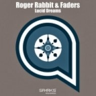 Roger Rabbit & Faders - Lucid Dreams  (Original Mix)
