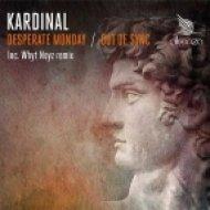 Kardinal - Desperate Monday  (WHYT NOYZ Remix)