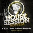 K. & Saly - House Muzik feat. Josefine Knowles  (Groovemaster K. & Salomon B. Dub Mix)