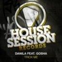 Danila feat. Gosha - Trick Me  (Aad Mouthaan Remix)