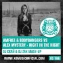 Amfree & Bodybangers vs. Alex Mystery - Right In The Night  (DJ Скай & DJ Zak Mash-Up)