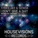 TDJ & Senda -  I Dont Give a Shit  (Original Mix)