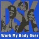 DSK - Work My Body Over  (E.M.B Project Remix)