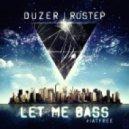 Rustep x DuZeR - Let Me Bass ()